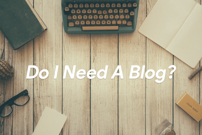 Does My Website Need A Blog?