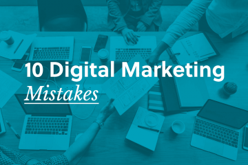 10 Digital Marketing Mistakes Which May Be Holding You Back