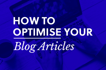 How To Optimise Your Blog Articles
